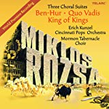 Three Choral Suites - Ben Hur, Quo Vadis & King of Kings