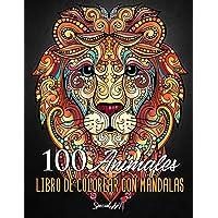 100 Animales – Libro de Colorear con Mandalas: Relájate y fomenta la creatividad con más de 100 Páginas para colorear…