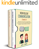 Nonviolent Communication: 2 Books in 1 - Relationship Communication for Couples, Effective Communication. How to Have a Healthy Relationship, Love Language for Couples and Master your Emotions.