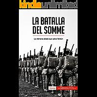 La batalla del Somme: La ofensiva aliada que salva Verdún (Historia)