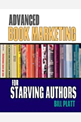 Advanced Book Marketing for Starving Authors Kindle Edition