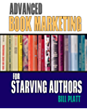 Advanced Book Marketing for Starving Authors