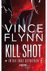 Kill Shot - In die Enge getrieben: Thriller (Mitch Rapp 2) (German Edition) Kindle Edition