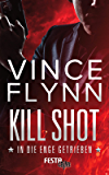 Kill Shot - In die Enge getrieben: Thriller (Mitch Rapp 2) (German Edition)