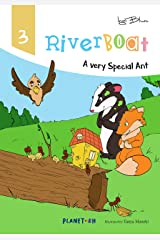 Riverboat: A Very Special Ant: Teach Your Children Kindness and Creativity (Riverboat Series Picture Books Book 3) Kindle Edition