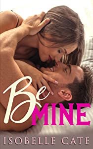Be Mine (Second Chances Series Book 1)