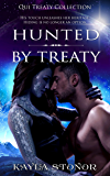Hunted By Treaty (Alien Shapeshifter Romance) (Qui Treaty Collection Book 4)