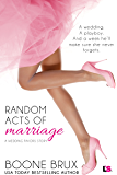 Random Acts of Marriage (Wedding Favors Book 2)