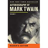 Autobiography of Mark Twain: Volume 1, Reader's Edition (Mark Twain Papers)