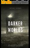 Darker Worlds: A Trio of Nightmarish Stories (The Jeffrey Thomas Chapbook Series 5)