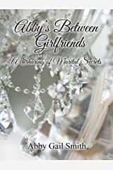 Abby's Between Girlfriends: A Sharing of Marital Secrets Kindle Edition