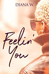Feelin' You: (The Chance Series Spin-off) Kindle Edition