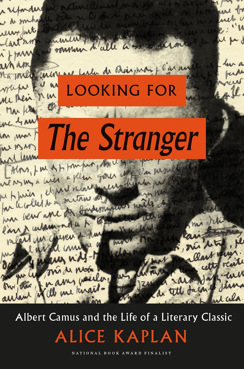 Amazon: Looking For The Stranger: Albert Camus And The Life Of A  Literary Classic (9780226241678): Alice Kaplan: Books