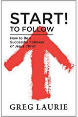 Discipleship/Start ! To Follow: How to Be a Successful Follower of Christ
