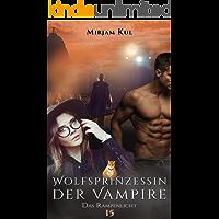 Wolfsprinzessin der Vampire: Das Rampenlicht (Buch 15)