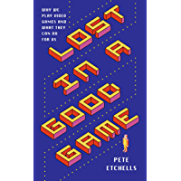 Lost in a Good Game: Why we play video games and what they can do for us