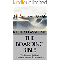 The Boarding Bible: The Ultimate Guide to Skateboarding and Snowboarding