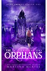 The Orphans: Dead Things Season One: Episode One Kindle Edition