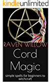 Cord Magic: simple spells for beginners to witchcraft