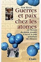 Guerres et paix chez les atomes (Les aventures de la connaissance) (French Edition) Kindle Edition