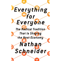 Everything for Everyone: The Radical Tradition That Is Shaping the Next Economy (English Edition)