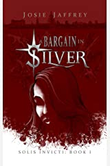 A Bargain in Silver: Vampire romance, but not as you know it (Solis Invicti Book 1) Kindle Edition