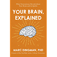 Your Brain, Explained: What Neuroscience Reveals about Your Brain and its Quirks (English Edition)