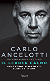 Il leader calmo: Come conquistare menti, cuori e vittorie
