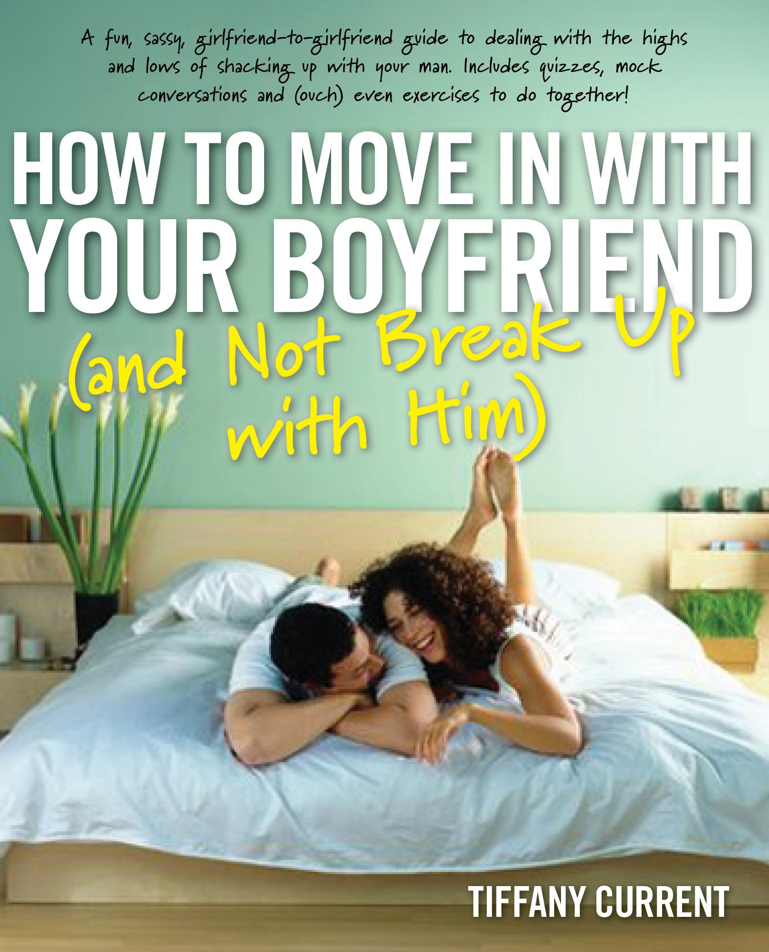 How to Move in with Your Boyfriend and Not Break up with Him