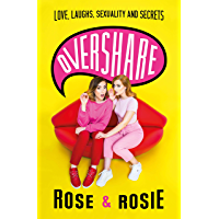 Overshare: Love, Laughs, Sexuality and Secrets (English Edition)