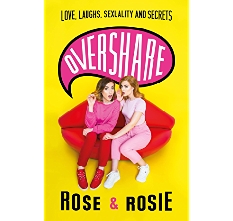 Overshare Love Laughs Sexuality And Secrets Kindle Edition By Dix Rose Ellen Spaughton Rosie Health Fitness Dieting Kindle Ebooks Amazon Com