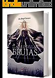 El Cielo de las Brujas: Hechizos y Rituales de Magia y Brujería Tradicional