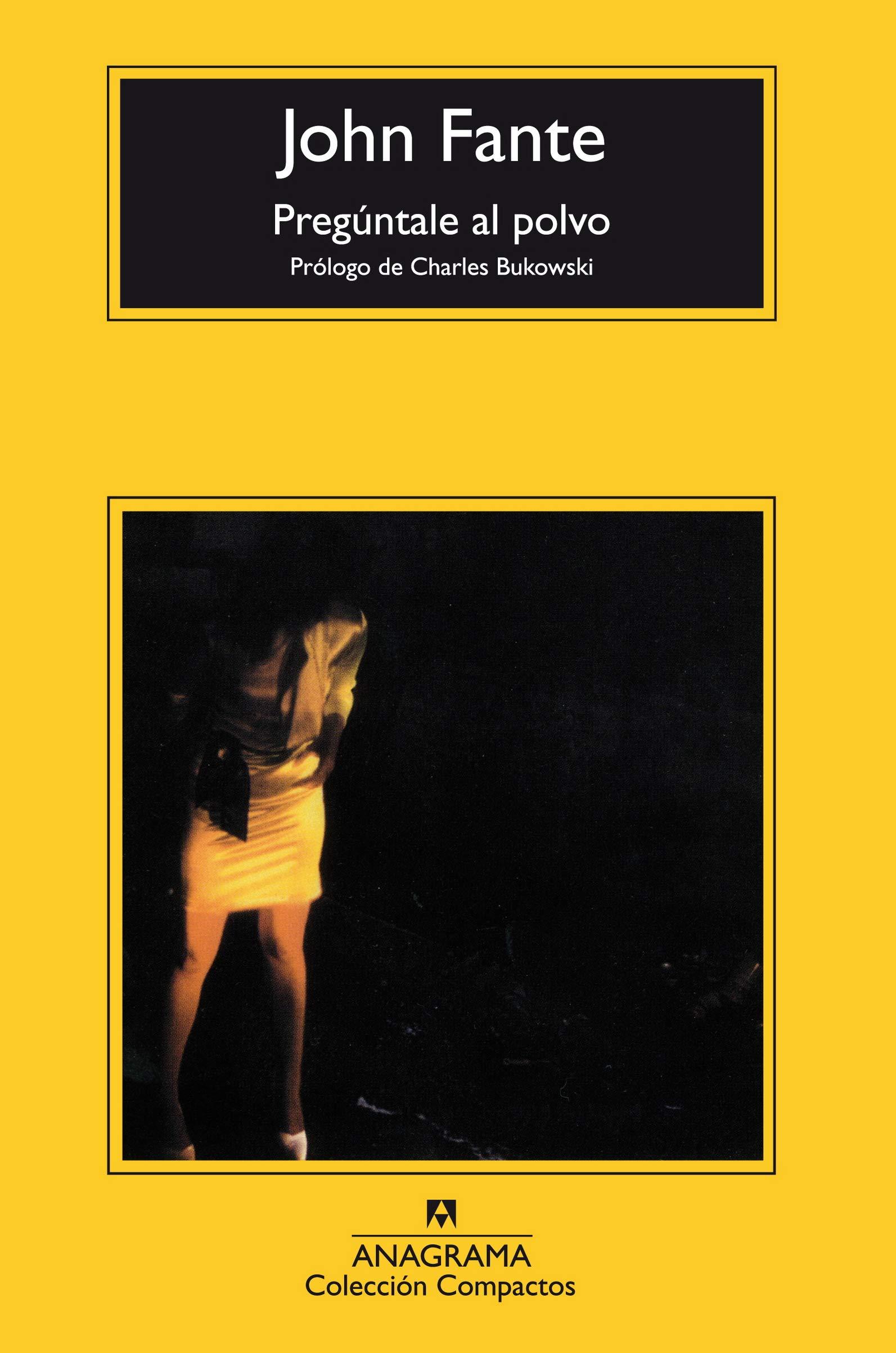 Preguntale Al Polvo (Spanish Edition): Charles Bukowski ...