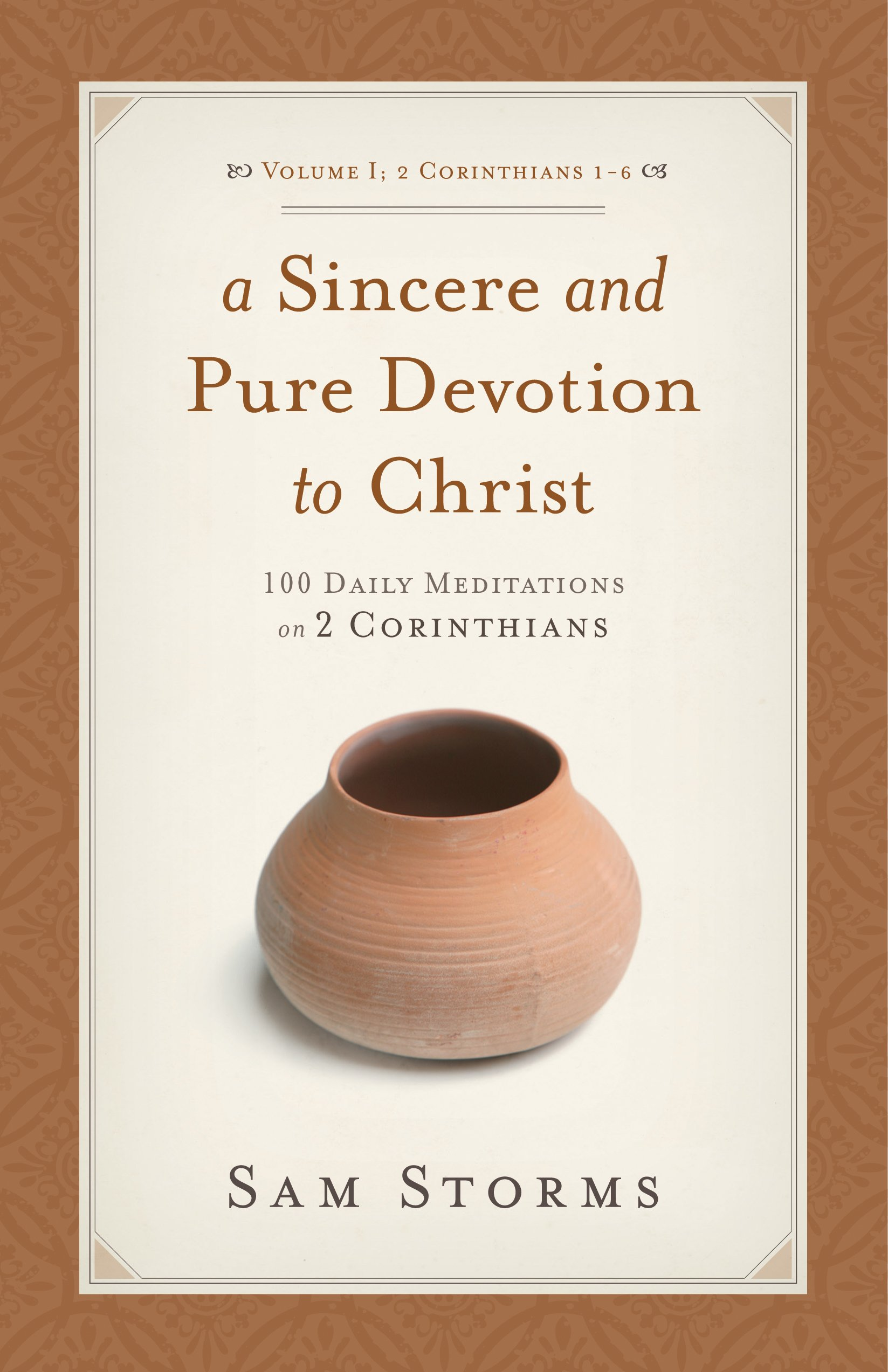 A Sincere and Pure Devotion to Christ (2 Corinthians 1-6), Volume 1: 100 Daily Meditations on 2 Corinthians ebook