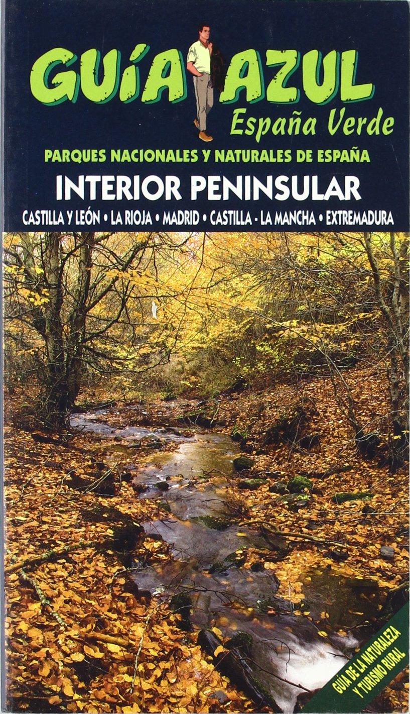 España Verde - España Interior Peninsular Castilla y León, La Rioja, Madrid, Castilla La Mancha y Extremadura Guias Azules: Amazon.es: Orden, Fernando, Gónzalez, Ignacio: Libros