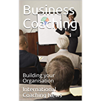 Business Coaching: Building your Organisation (English Edition)