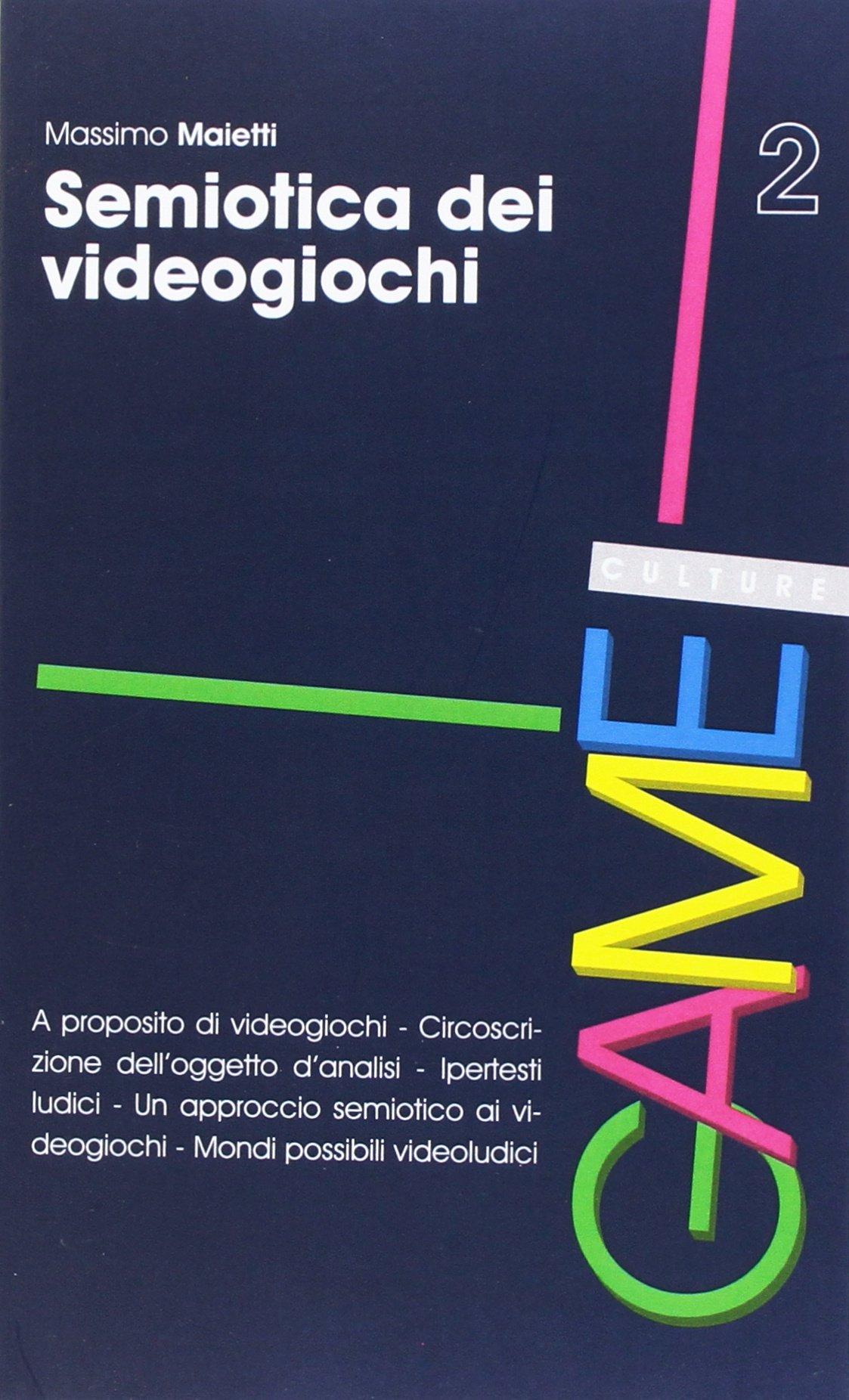 Semiotica dei videogiochi Copertina flessibile – 1 mag 2017 Massimo Maietti Unicopli 8840019456 semiologia
