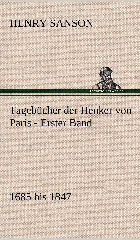 Download Tagebucher Der Henker Von Paris - Erster Band (German Edition) ebook