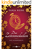 Das Zeitenmedaillon - Die Auserwählte (German Edition)