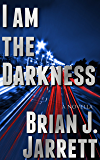 I Am the Darkness (Tom Miller Book 2)