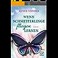 Wenn Schmetterlinge fliegen lernen