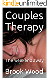Couples Therapy: The weekend away