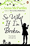 So What If I'm Broken?