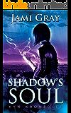 Shadow's Soul: Kyn Kronicles Book 2