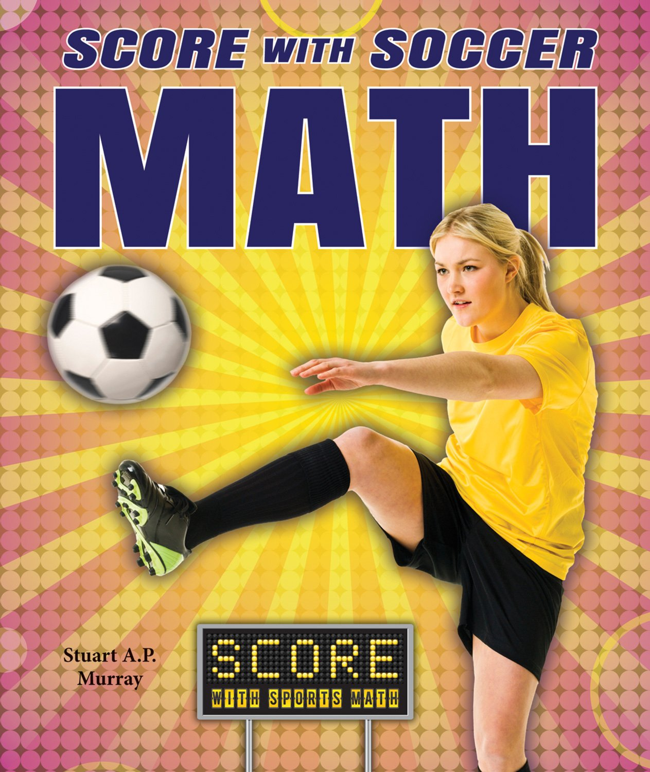 Score With Soccer Math (Score With Sports Math)