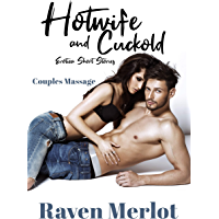 Hotwife and Cuckold Erotica Short Stories - Couples Massage: An Explicit Cuckolding Short Story (English Edition)