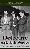 Detective Sgt. Elk Series: The Complete 6 Novels Collection: The Nine Bears, Silinski - Master Criminal, The Fellowship of the Frog, The Joker, The Twister, The India-Rubber Men, White Face