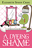 A Dyeing Shame (Myrtle Clover Mysteries Book 3)