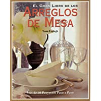 La Gran Enciclopedia De Arreglos De Mesa/ Table Settings (Spanish Edition)
