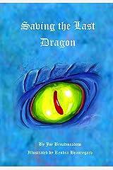 Saving the Last Dragon Kindle Edition